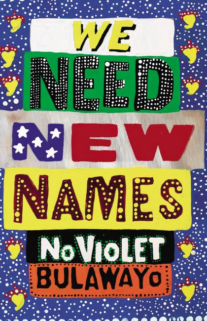 68_Noviolet-Bulawayo-We-Need-New-Names
